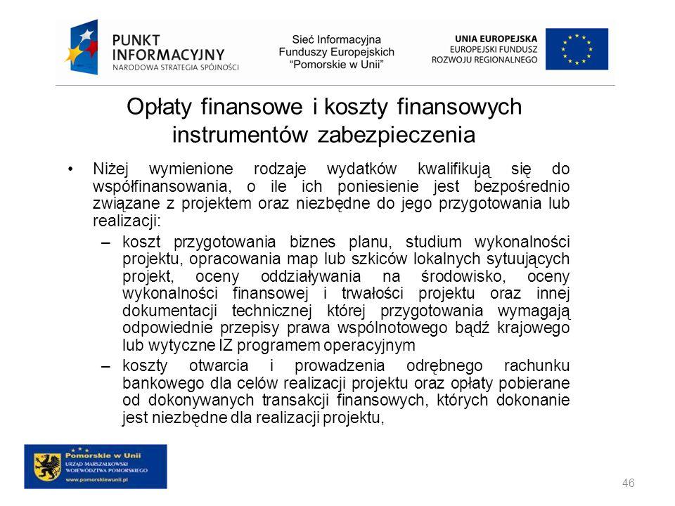 Opłaty finansowe i koszty finansowych instrumentów zabezpieczenia Niżej wymienione rodzaje wydatków kwalifikują się do współfinansowania, o ile ich po