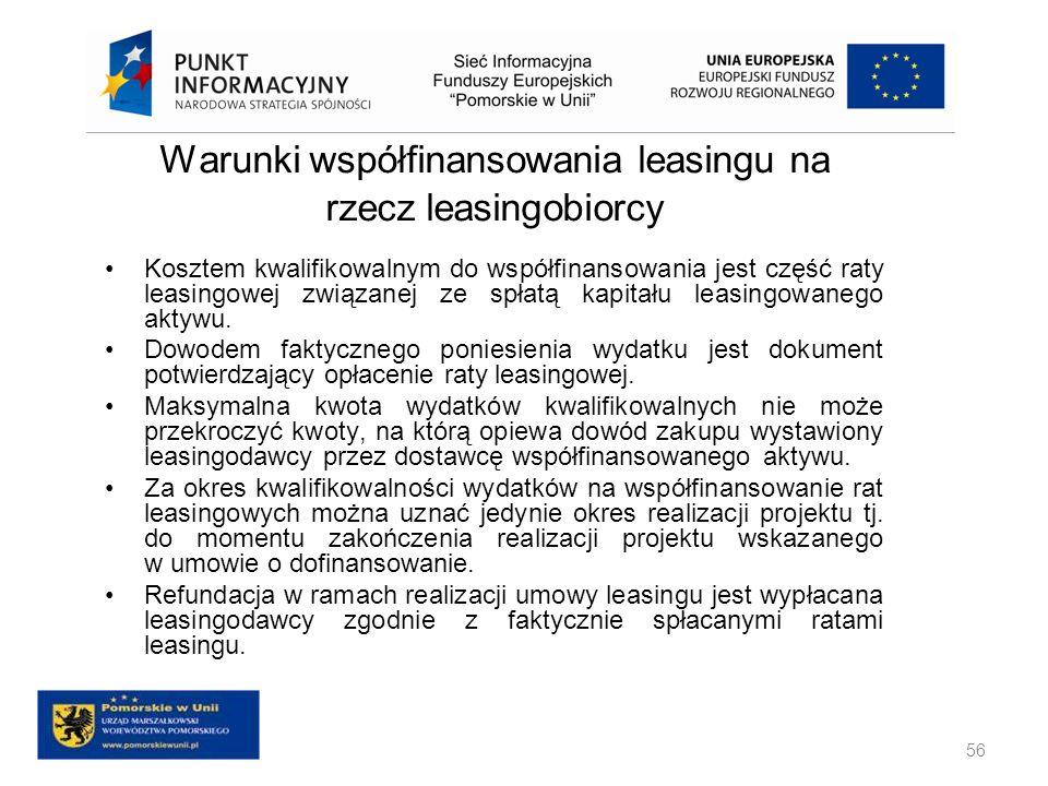 Warunki współfinansowania leasingu na rzecz leasingobiorcy Kosztem kwalifikowalnym do współfinansowania jest część raty leasingowej związanej ze spłat