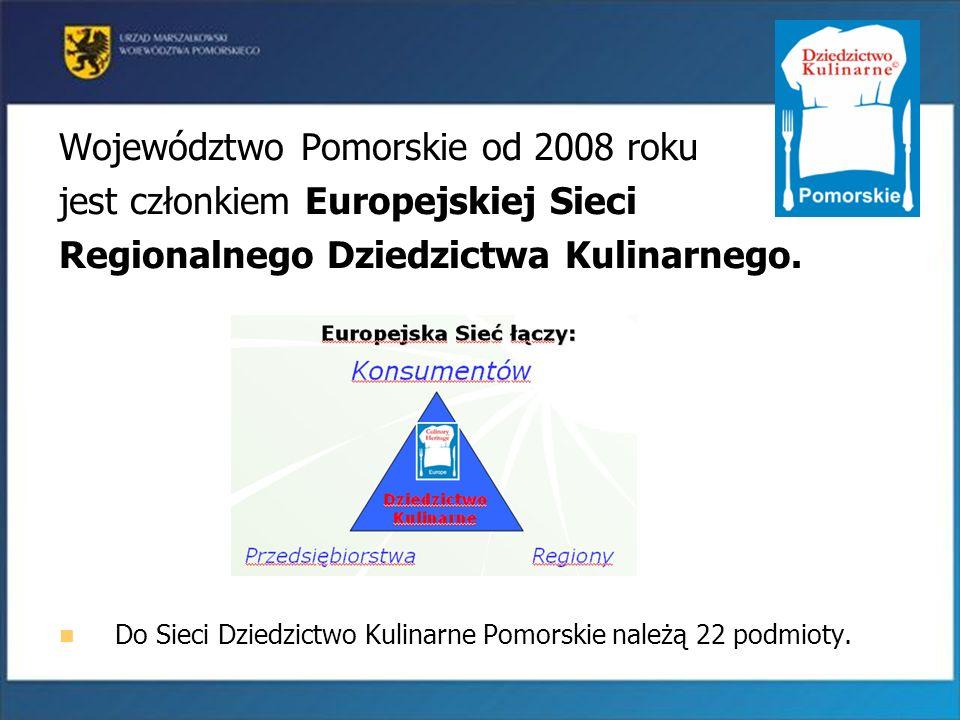Województwo Pomorskie od 2008 roku jest członkiem Europejskiej Sieci Regionalnego Dziedzictwa Kulinarnego. Do Sieci Dziedzictwo Kulinarne Pomorskie na