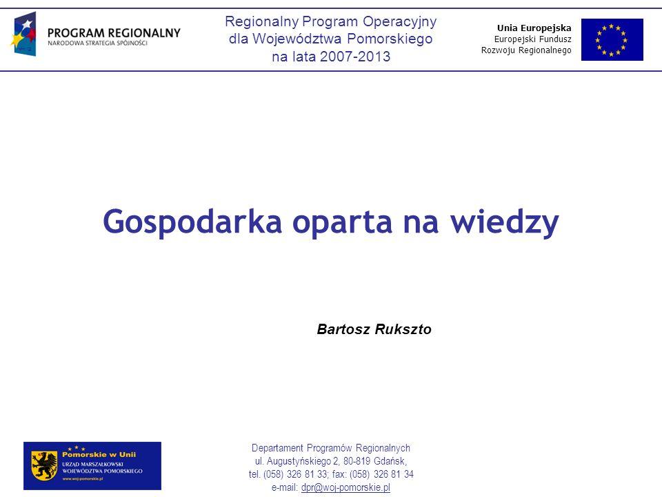 Unia Europejska Europejski Fundusz Rozwoju Regionalnego Regionalny Program Operacyjny dla Województwa Pomorskiego na lata 2007-2013 Departament Progra