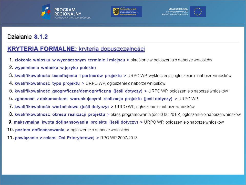 1. złożenie wniosku w wyznaczonym terminie i miejscu > określone w ogłoszeniu o naborze wniosków 2. wypełnienie wniosku w języku polskim 3. kwalifikow