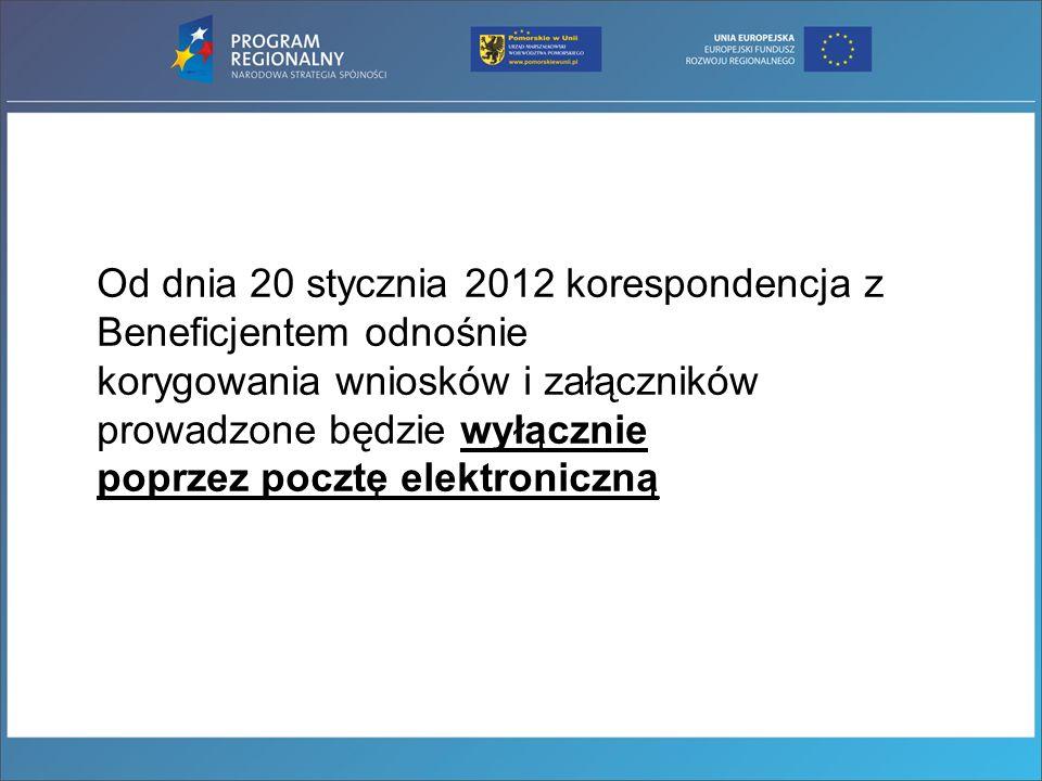 Od dnia 20 stycznia 2012 korespondencja z Beneficjentem odnośnie korygowania wniosków i załączników prowadzone będzie wyłącznie poprzez pocztę elektro