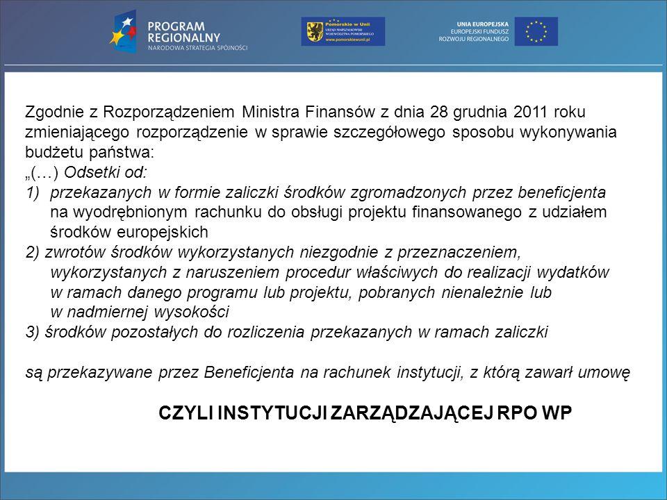 Zgodnie z Rozporządzeniem Ministra Finansów z dnia 28 grudnia 2011 roku zmieniającego rozporządzenie w sprawie szczegółowego sposobu wykonywania budże