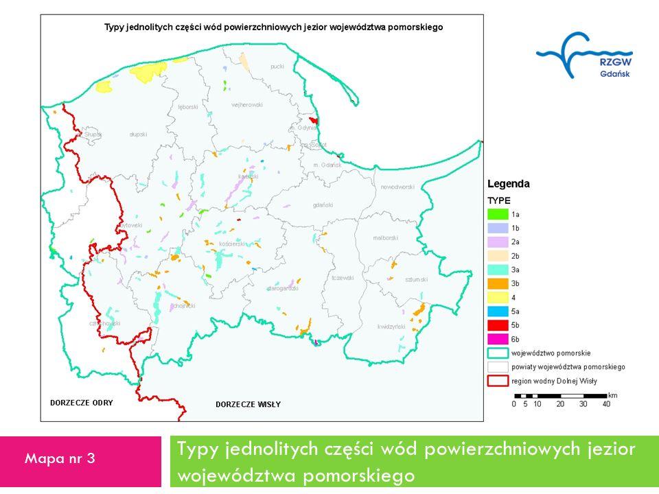 Typy jednolitych części wód powierzchniowych jezior województwa pomorskiego 15 Mapa nr 3