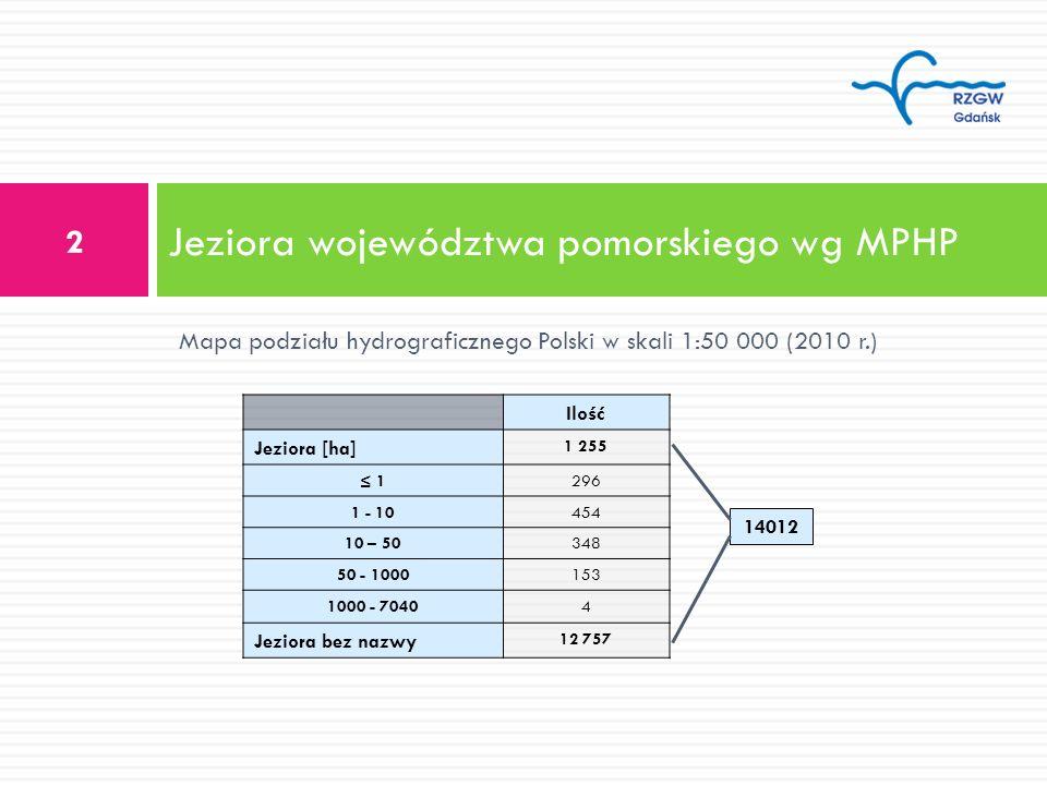 Jeziora województwa pomorskiego wg MPHP 2 Ilość Jeziora [ha] 1 255 1296 1 - 10454 10 – 50348 50 - 1000153 1000 - 70404 Jeziora bez nazwy 12 757 Mapa p
