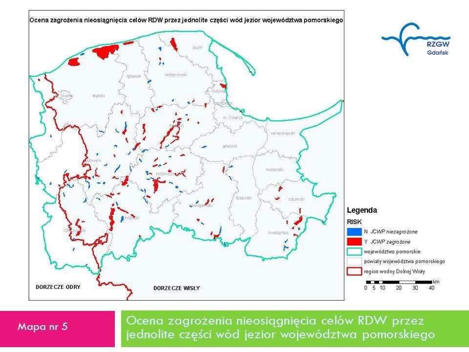 Ocena zagrożenia nieosiągnięcia celów RDW przez jednolite części wód jezior województwa pomorskiego 21 Mapa nr 5