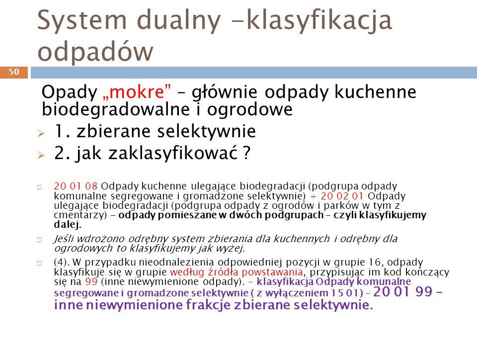 System dualny -klasyfikacja odpadów Opady mokre – głównie odpady kuchenne biodegradowalne i ogrodowe 1.