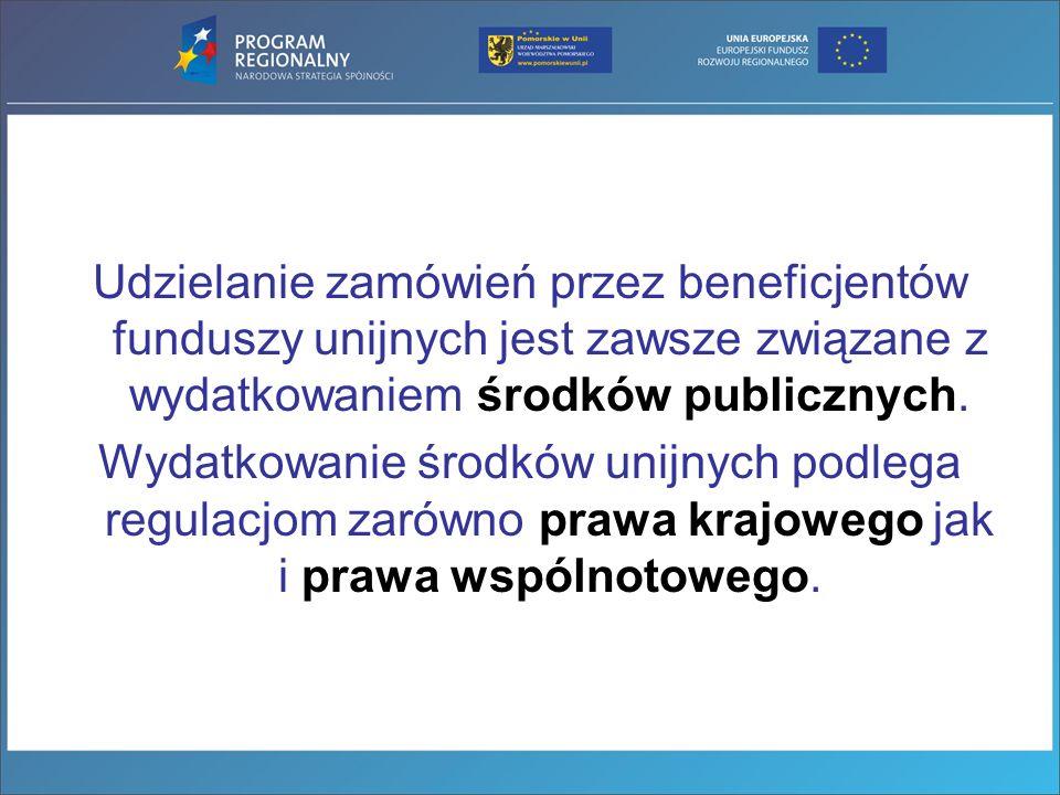 Udzielanie zamówień przez beneficjentów funduszy unijnych jest zawsze związane z wydatkowaniem środków publicznych. Wydatkowanie środków unijnych podl
