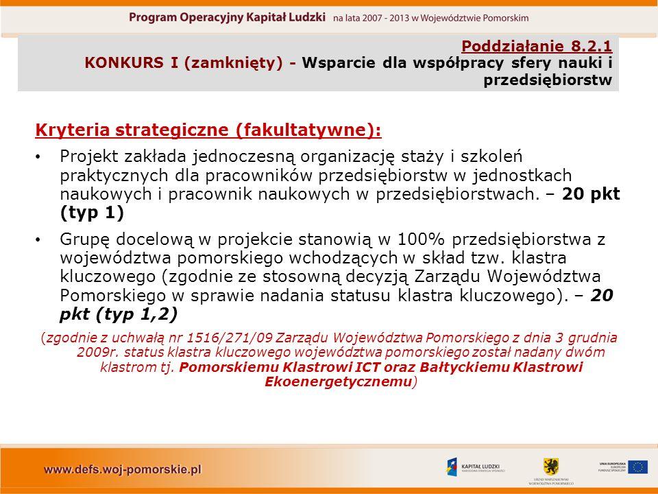 Kryteria strategiczne (fakultatywne): Projekt zakłada jednoczesną organizację staży i szkoleń praktycznych dla pracowników przedsiębiorstw w jednostkach naukowych i pracownik naukowych w przedsiębiorstwach.