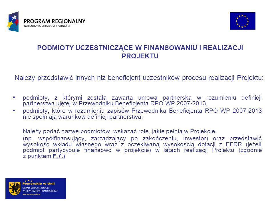 podmioty, z którymi została zawarta umowa partnerska w rozumieniu definicji partnerstwa ujętej w Przewodniku Beneficjenta RPO WP 2007-2013, podmioty,
