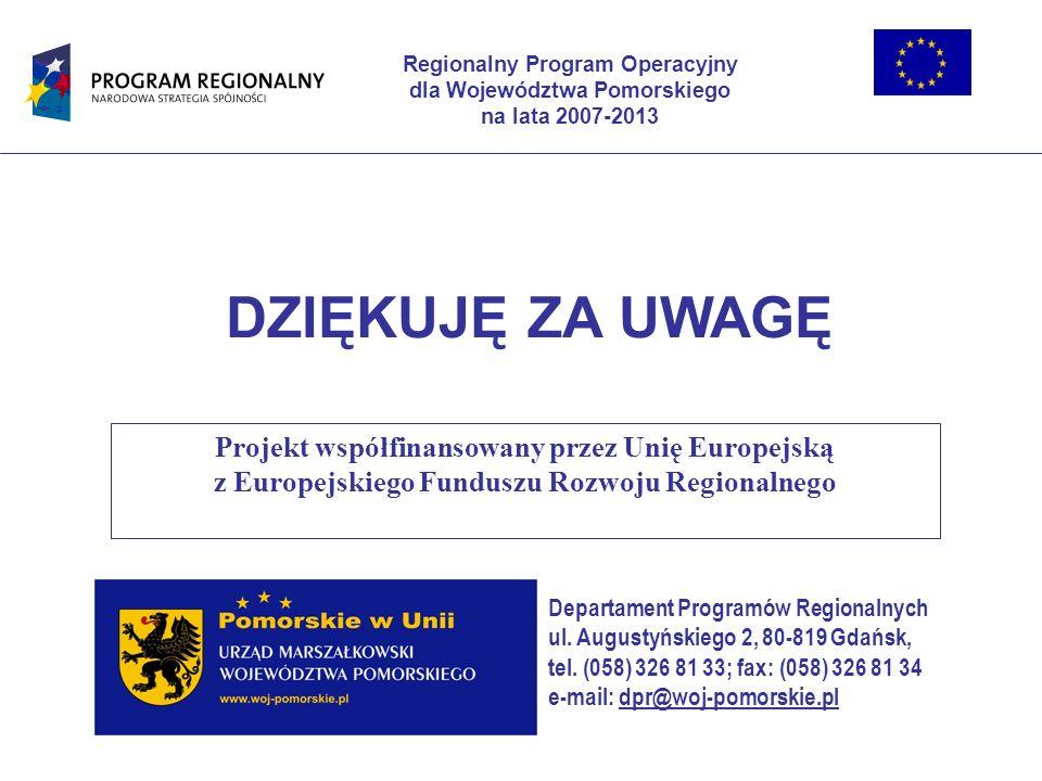 Regionalny Program Operacyjny dla Województwa Pomorskiego na lata 2007-2013 Departament Programów Regionalnych ul. Augustyńskiego 2, 80-819 Gdańsk, te