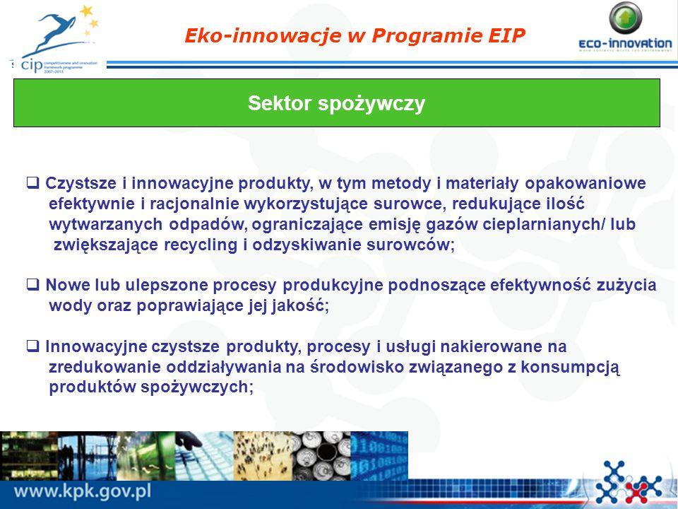 Eko-innowacje w Programie EIP Sektor spożywczy Czystsze i innowacyjne produkty, w tym metody i materiały opakowaniowe efektywnie i racjonalnie wykorzy