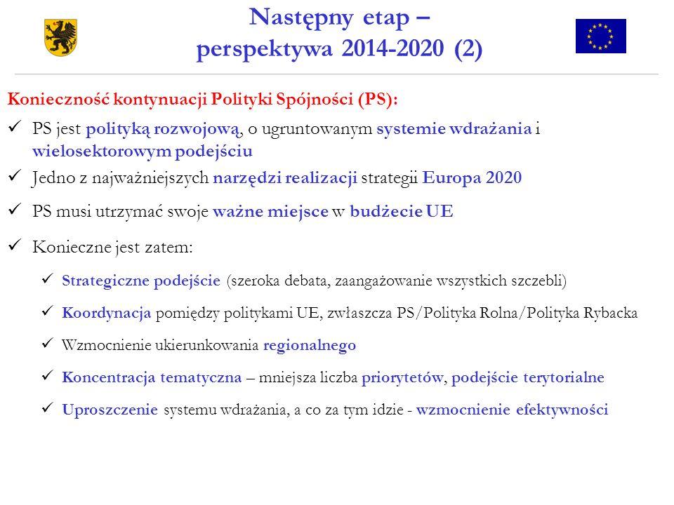 Konieczność kontynuacji Polityki Spójności (PS): PS jest polityką rozwojową, o ugruntowanym systemie wdrażania i wielosektorowym podejściu Jedno z naj