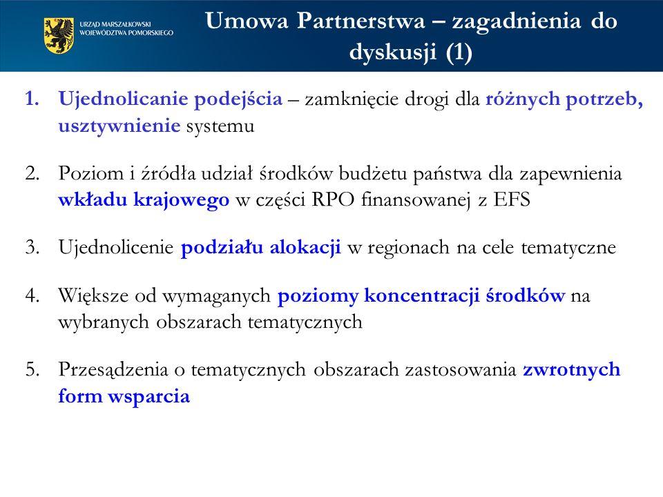 Umowa Partnerstwa - zagadnienia do dyskusji (2) 6.Zasady finansowania rozwoju infrastruktury badawczo- rozwojowej 7.Alokacja w zakresie gospodarki wodnej (zabezpieczenie przeciwpowodziowe Żuław oraz projekty w zakresie zagospodarowania wód opadowych i roztopowych w miastach) 8.Przypisanie wsparcia działań miękkich w obszarze szkolnictwa wyższego wyłącznie do poziomu krajowego 9.Ograniczenie możliwości systemowego wsparcia sektora pozarządowego 10.Wykorzystanie możliwości jakie daje Wspólna Polityka Rolna i Program Rozwoju Obszarów Wiejskich