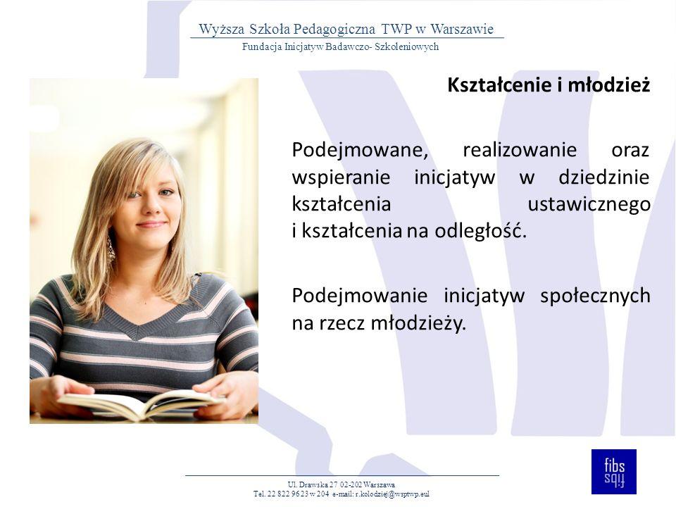 Kształcenie i młodzież Podejmowane, realizowanie oraz wspieranie inicjatyw w dziedzinie kształcenia ustawicznego i kształcenia na odległość.