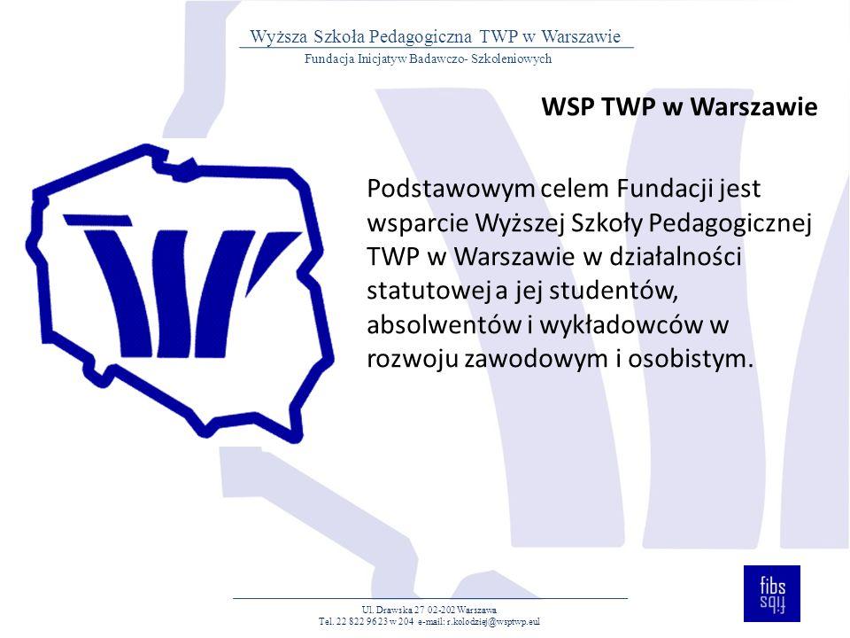 WSP TWP w Warszawie Podstawowym celem Fundacji jest wsparcie Wyższej Szkoły Pedagogicznej TWP w Warszawie w działalności statutowej a jej studentów, absolwentów i wykładowców w rozwoju zawodowym i osobistym.