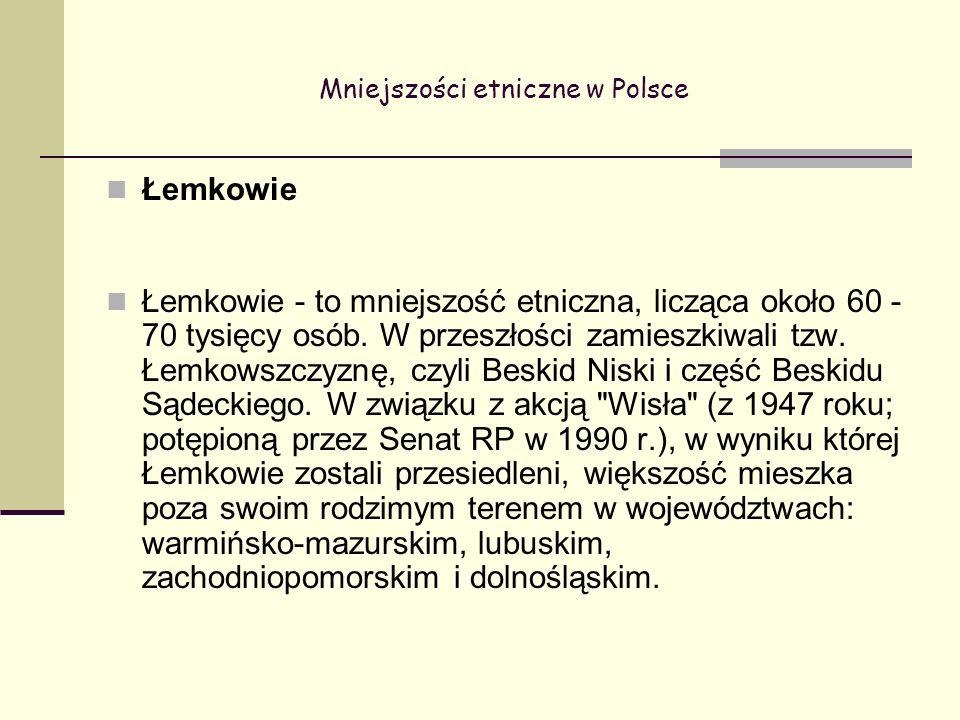 Mniejszości etniczne w Polsce Łemkowie Łemkowie - to mniejszość etniczna, licząca około 60 - 70 tysięcy osób.