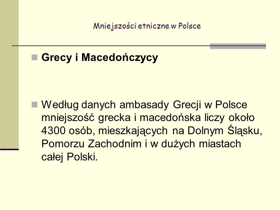 Mniejszości etniczne w Polsce Grecy i Macedończycy Według danych ambasady Grecji w Polsce mniejszość grecka i macedońska liczy około 4300 osób, mieszkających na Dolnym Śląsku, Pomorzu Zachodnim i w dużych miastach całej Polski.