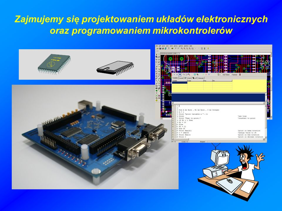 Zajmujemy się projektowaniem układów elektronicznych oraz programowaniem mikrokontrolerów