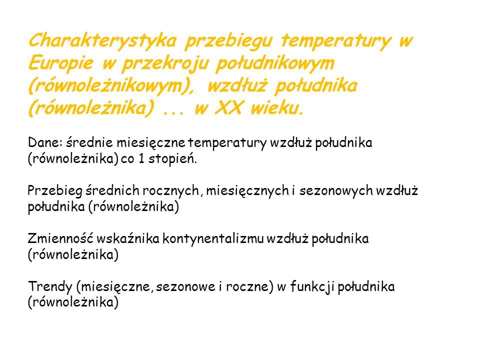 Charakterystyka przebiegu temperatury w Europie w przekroju południkowym (równoleżnikowym), wzdłuż południka (równoleżnika)... w XX wieku. Dane: średn
