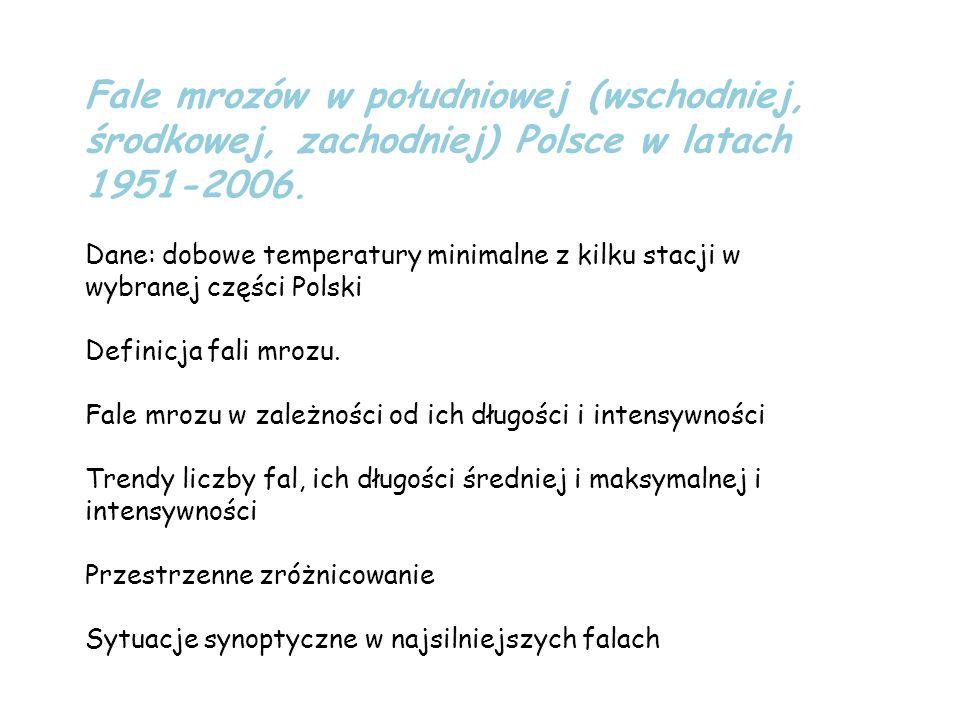 Fale mrozów w południowej (wschodniej, środkowej, zachodniej) Polsce w latach 1951-2006. Dane: dobowe temperatury minimalne z kilku stacji w wybranej