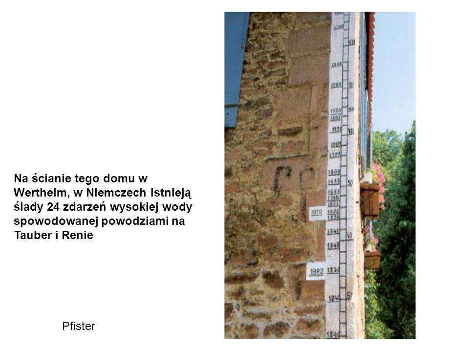 Na ścianie tego domu w Wertheim, w Niemczech istnieją ślady 24 zdarzeń wysokiej wody spowodowanej powodziami na Tauber i Renie Pfister