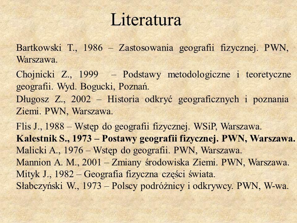 Literatura Bartkowski T., 1986 – Zastosowania geografii fizycznej.