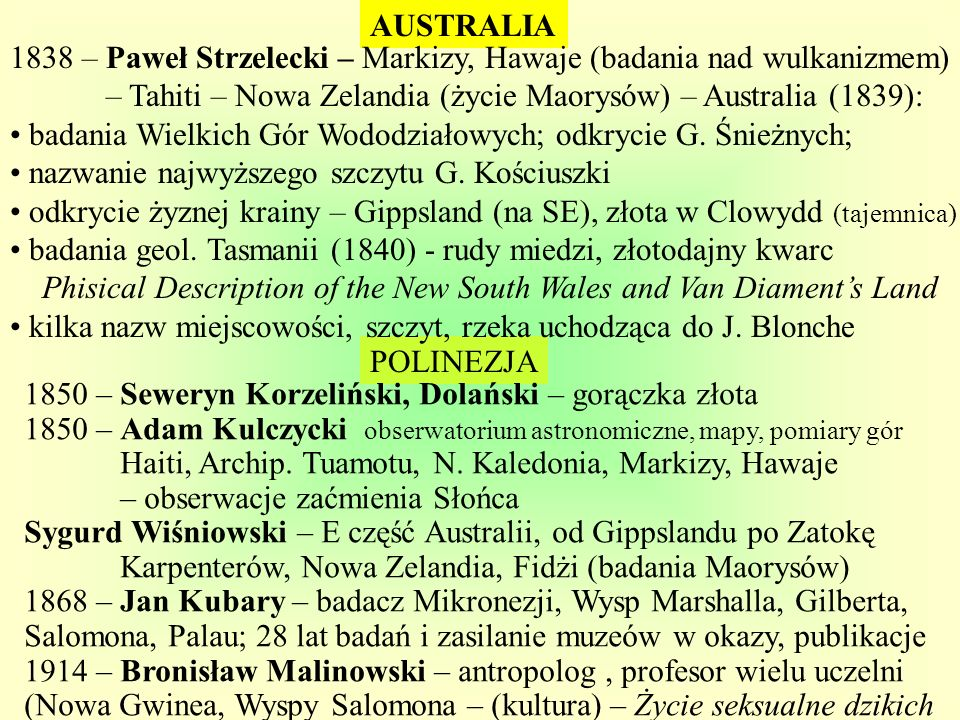 POLINEZJA AUSTRALIA 1838 – Paweł Strzelecki – Markizy, Hawaje (badania nad wulkanizmem) – Tahiti – Nowa Zelandia (życie Maorysów) – Australia (1839):