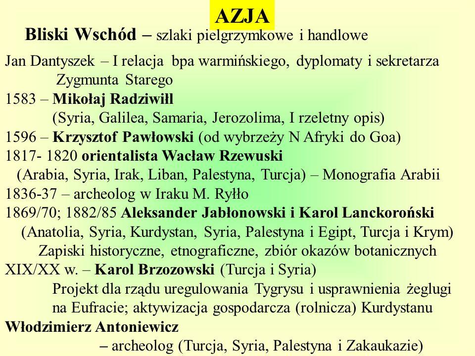 AZJA Bliski Wschód – szlaki pielgrzymkowe i handlowe Jan Dantyszek – I relacja bpa warmińskiego, dyplomaty i sekretarza Zygmunta Starego 1583 – Mikoła