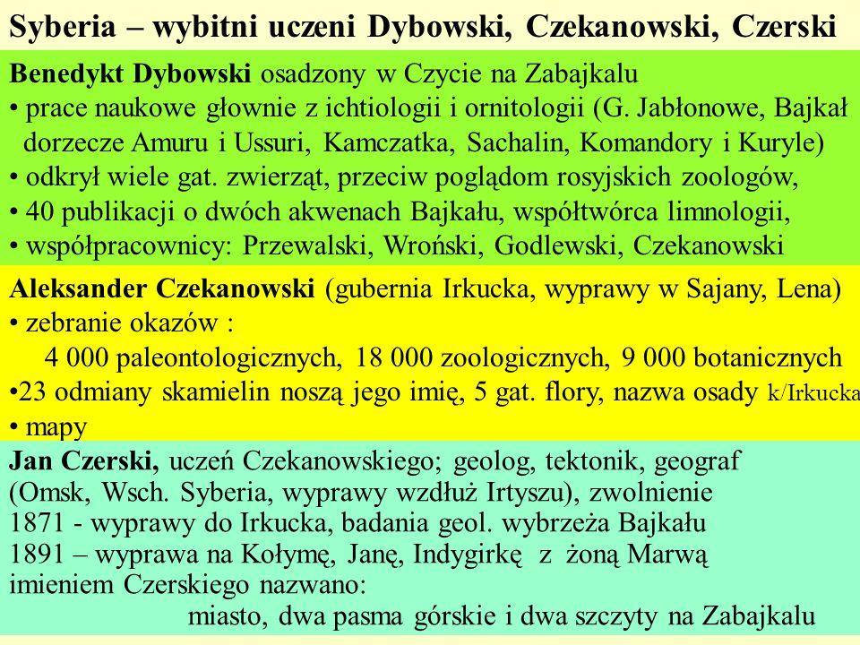 Syberia – wybitni uczeni Dybowski, Czekanowski, Czerski Benedykt Dybowski osadzony w Czycie na Zabajkalu prace naukowe głownie z ichtiologii i ornitol