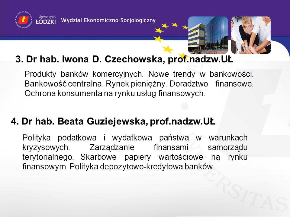 4. Dr hab. Beata Guziejewska, prof.nadzw.UŁ Polityka podatkowa i wydatkowa państwa w warunkach kryzysowych. Zarządzanie finansami samorządu terytorial
