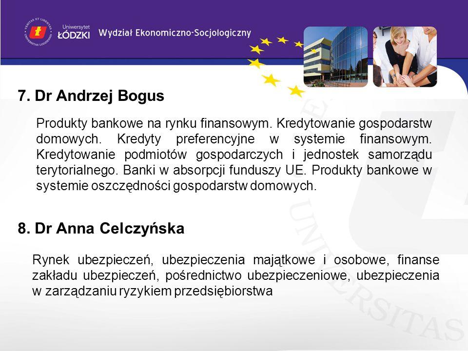 7. Dr Andrzej Bogus Produkty bankowe na rynku finansowym. Kredytowanie gospodarstw domowych. Kredyty preferencyjne w systemie finansowym. Kredytowanie