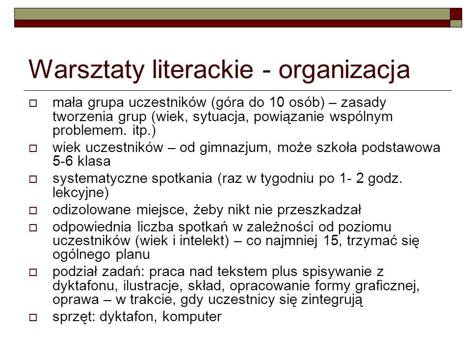Warsztaty literackie - organizacja mała grupa uczestników (góra do 10 osób) – zasady tworzenia grup (wiek, sytuacja, powiązanie wspólnym problemem. it