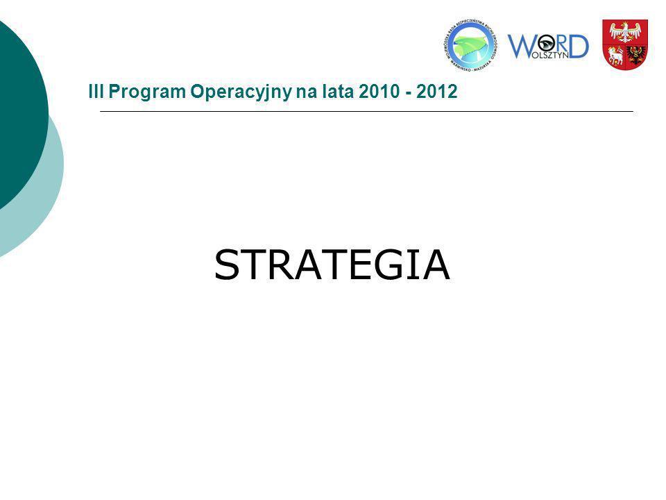 III Program Operacyjny na lata 2010 - 2012 STRATEGIA