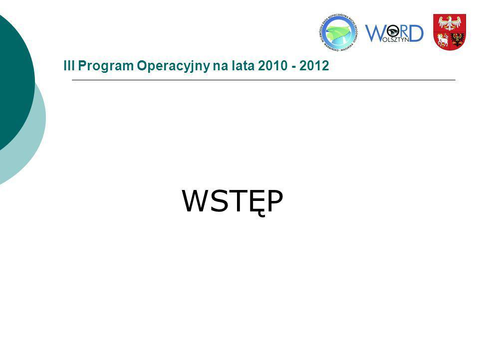III Program Operacyjny na lata 2010 - 2012 WSTĘP