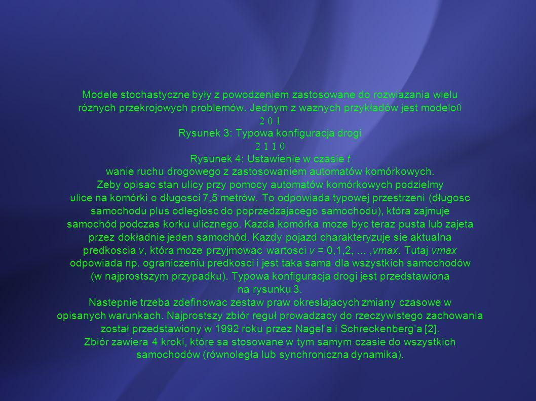 Modele stochastyczne były z powodzeniem zastosowane do rozwiazania wielu róznych przekrojowych problemów. Jednym z waznych przykładów jest modelo 0 2