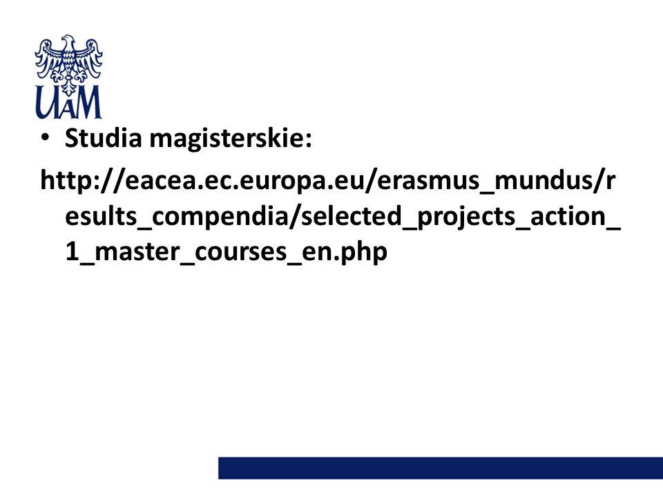 EMAIL II (Erasmus Mundus Action II - IL) PoziomLiczba stypendiów MA4 PHD2 POST-DOC1 STAFF2 Strona internetowa: https://www.em2il.muni.cz/ Deadline : 31 stycznia 2013