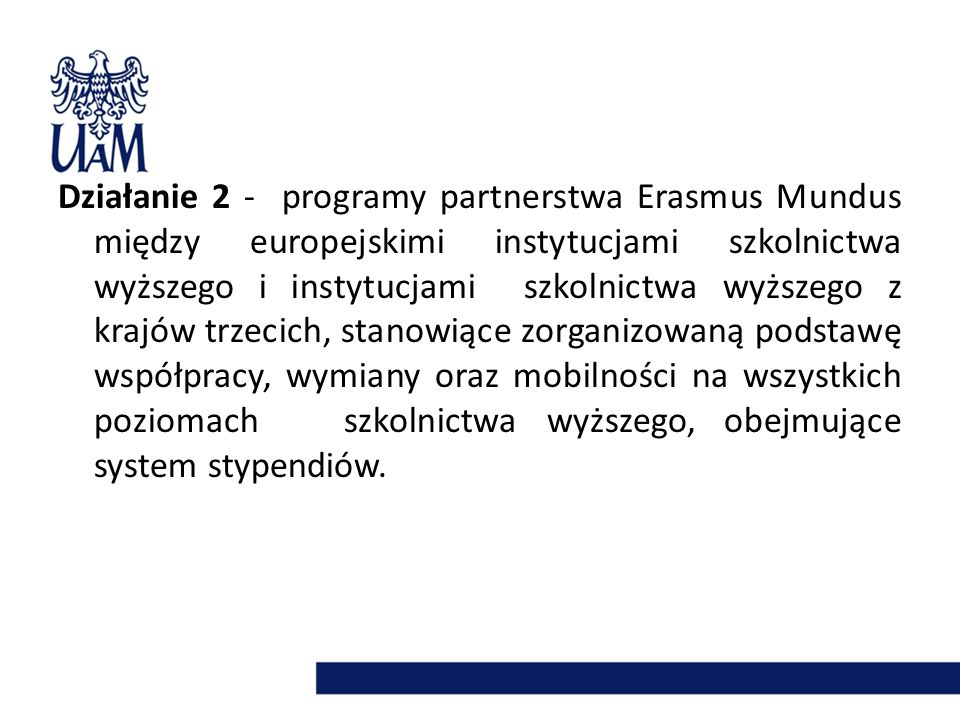 Aurora – Towards Modern and Innovative Higher Education PoziomLiczba stypendiów MA15 PHD9 POST-DOC6 STAFF3 Strona internetowa: http://www.utu.fi/sivustot/em-aurora/ Deadline : 13 grudnia 2012