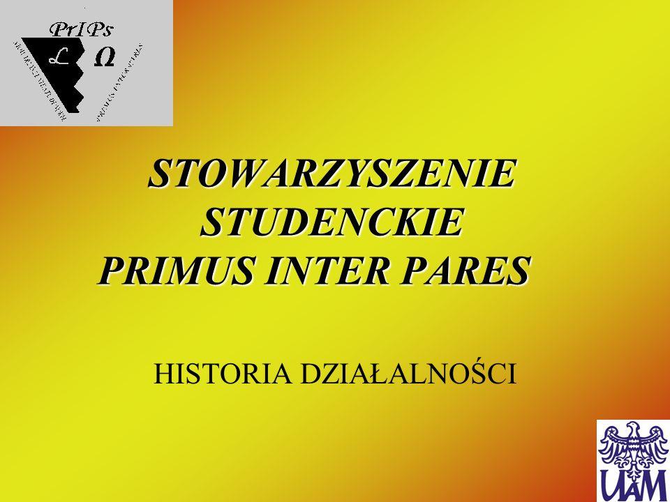 STOWARZYSZENIE STUDENCKIE PRIMUS INTER PARES HISTORIA DZIAŁALNOŚCI