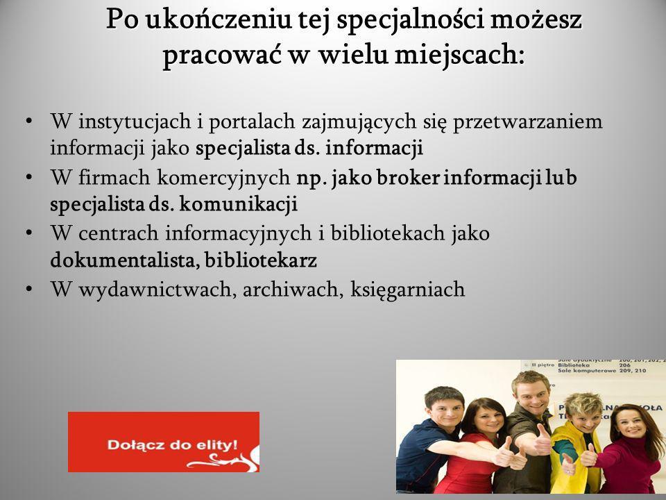 W instytucjach i portalach zajmujących się przetwarzaniem informacji jako specjalista ds.