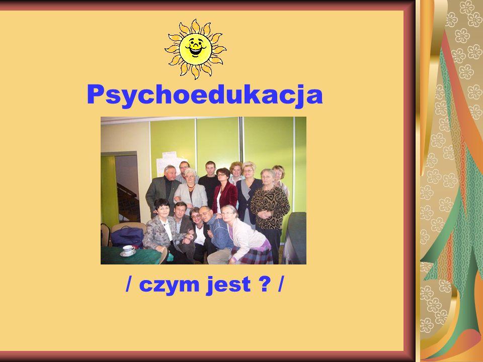 Psychoedukacja / czym jest ? /