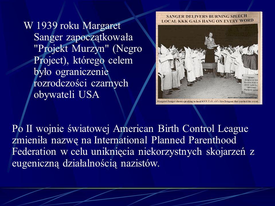 W 1939 roku Margaret Sanger zapoczątkowała
