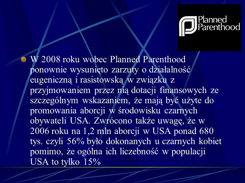 W 2008 roku wobec Planned Parenthood ponownie wysunięto zarzuty o działalność eugeniczną i rasistowską w związku z przyjmowaniem przez nią dotacji fin