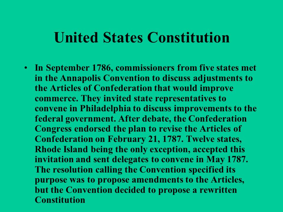 United States Constitution In September 1786, commissioners from five states met in the Annapolis Convention to discuss adjustments to the Articles of