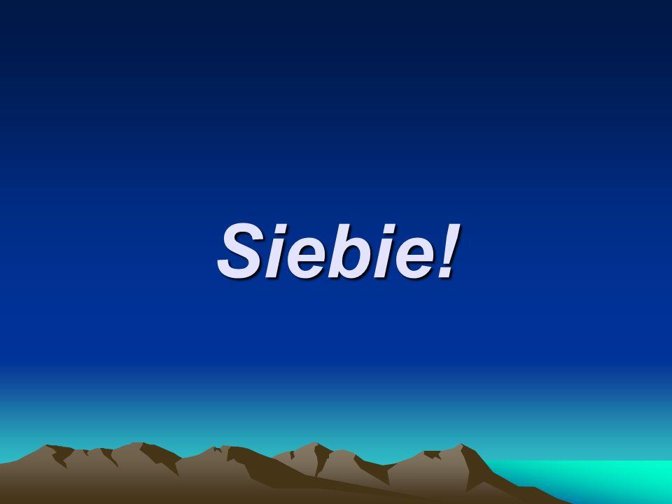 Siebie!