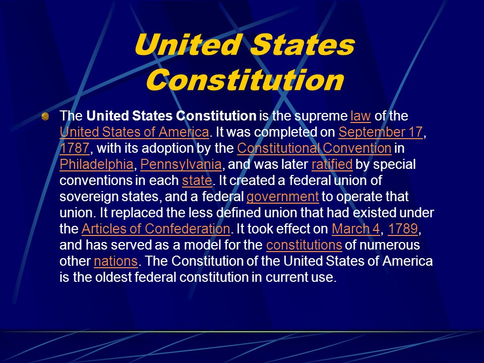 United States Constitution The United States Constitution is the supreme law of the United States of America.