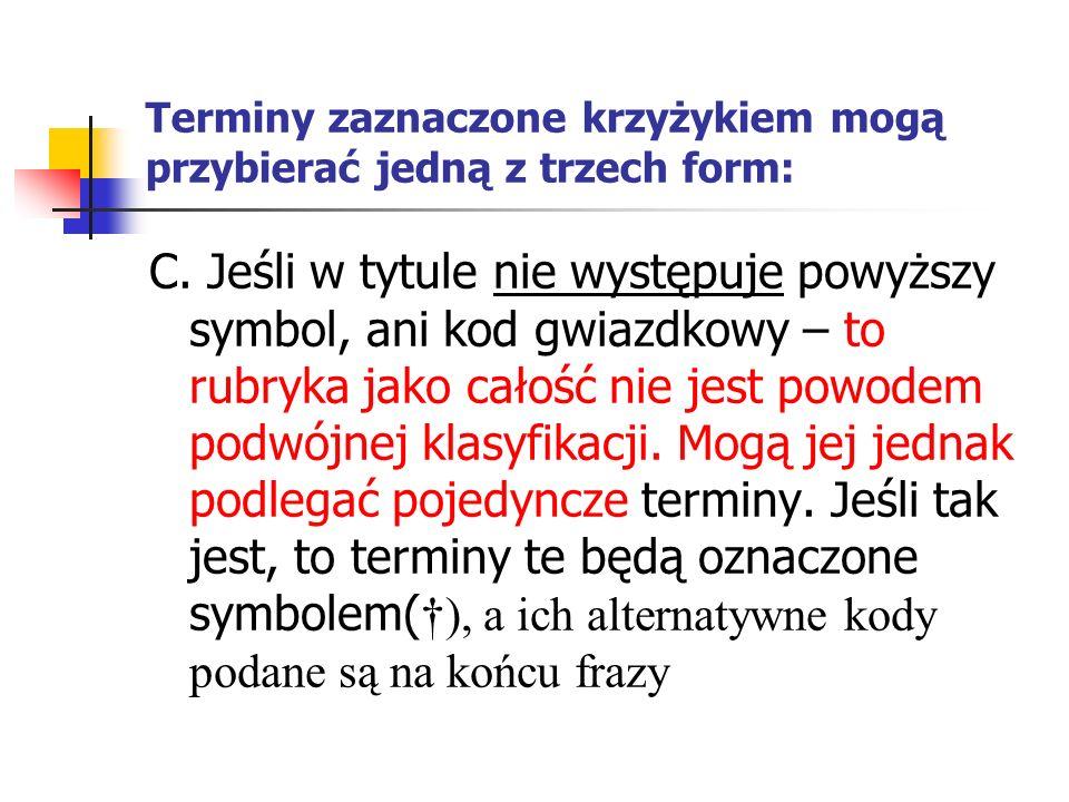Terminy zaznaczone krzyżykiem mogą przybierać jedną z trzech form: C.