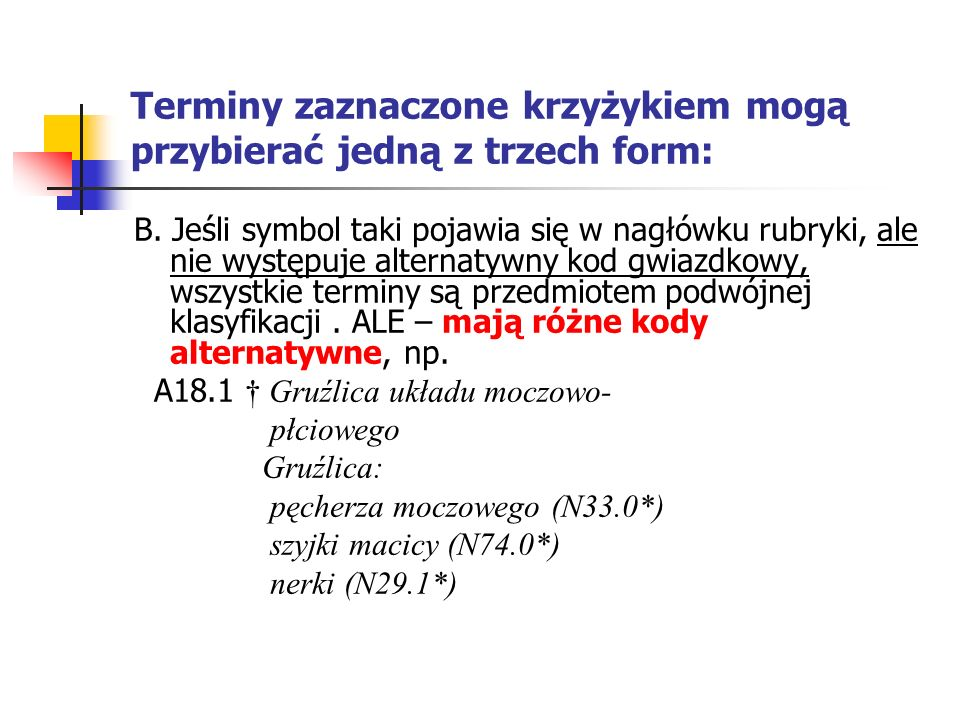 Klamra } Każdy termin występujący przed klamrą powinien być dookreślony jednym lub większą ilością terminów, które następują po niej, np.