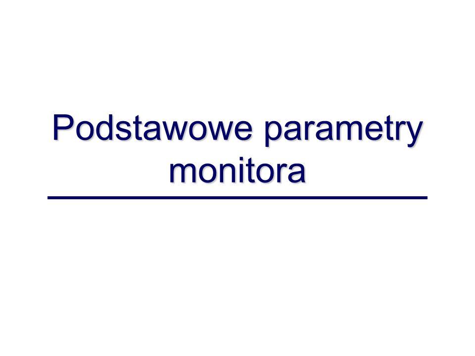 Podstawowe parametry monitora