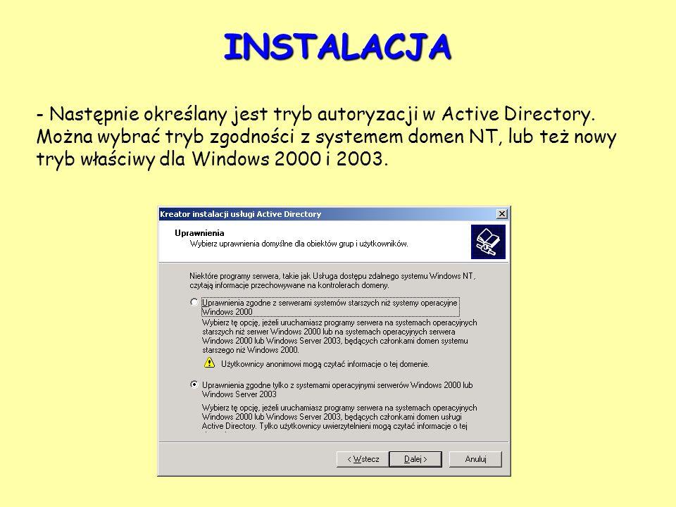 - Następnie określany jest tryb autoryzacji w Active Directory. Można wybrać tryb zgodności z systemem domen NT, lub też nowy tryb właściwy dla Window